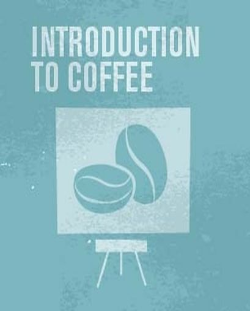 SCA - Introduction to Coffee - Course 1